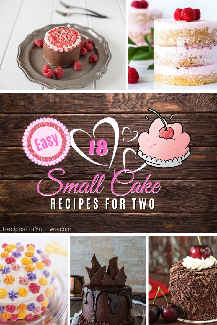 Make a small cake for a great dessert. Here are 18 easy and delicious recipes! #recipe #dessert #cake