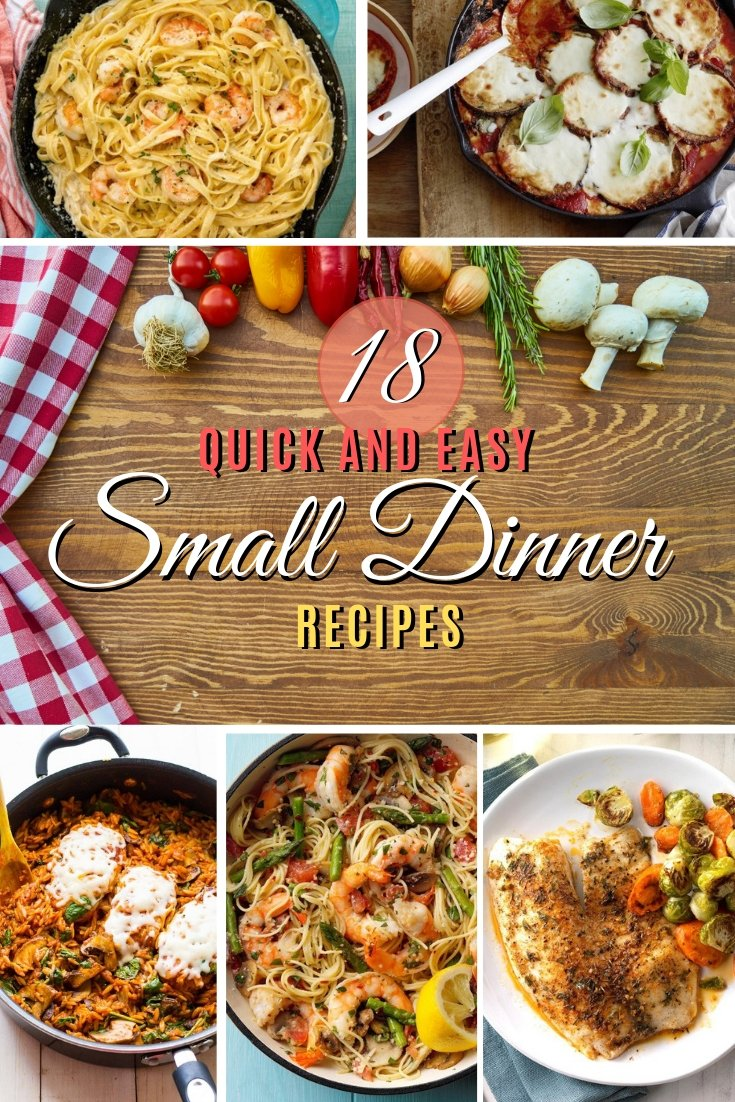 Check out these 18 great recipes for a quick  and easy small dinner (for two or more people). Great list! #recipe #dinner