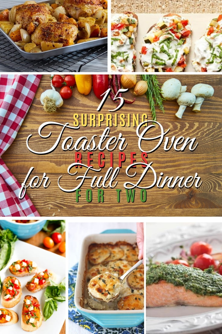 Make a full dinner in your toaster oven to serve two! Great list of recipes for a quick and easy dinner night for two #recipe #toasteroven #dinner