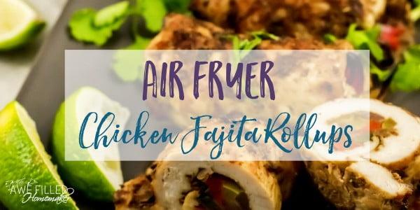 Air Fryer Chicken Fajita Rollups #airfryer #dinner #food #recipe