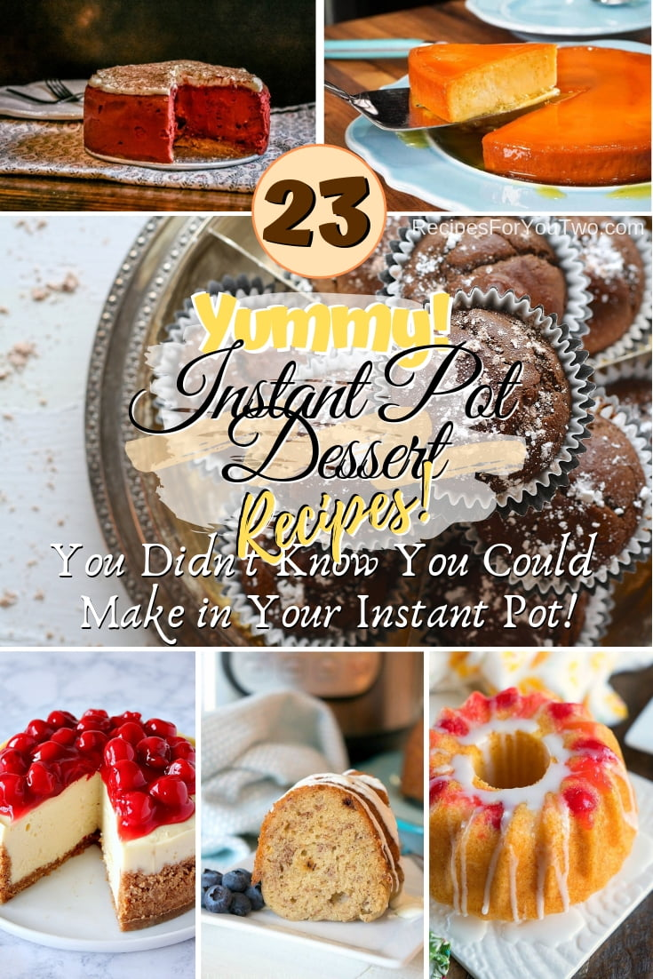 Make yummy desserts in your Instant Pot. Here are some great ideas! #instantpot #dessert #recipe #food