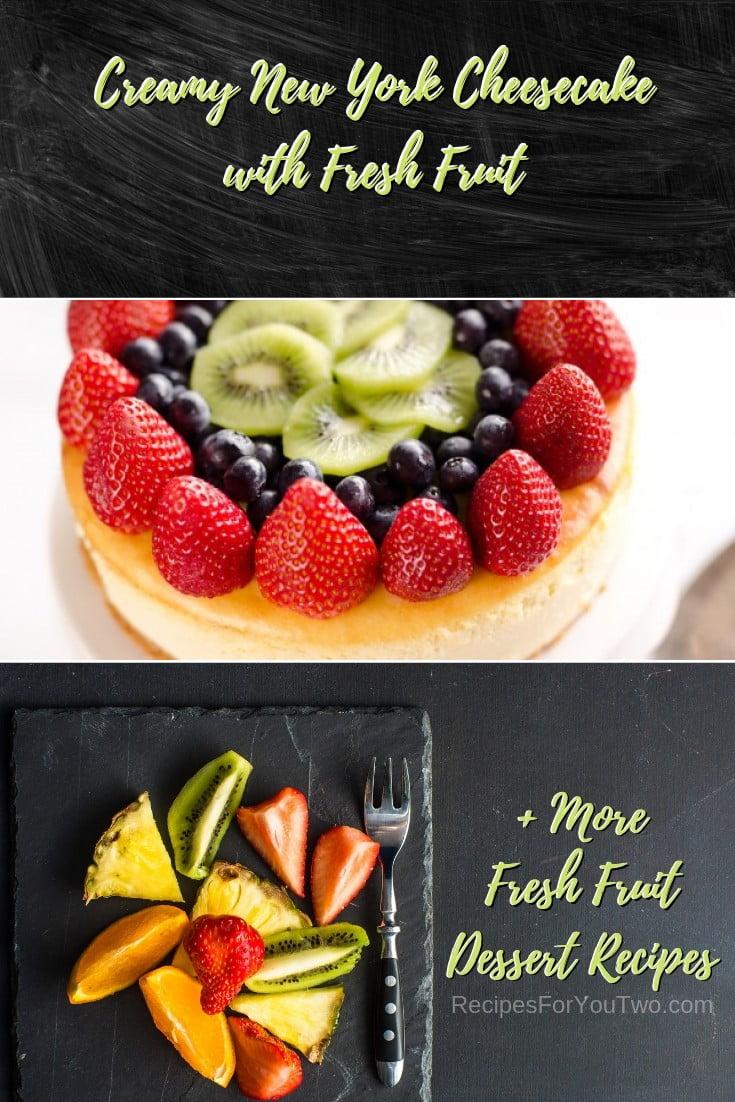Creamy New York Cheesecake with Fresh Fruit #freshfruit #fruit #dessert #recipe #food #picnic