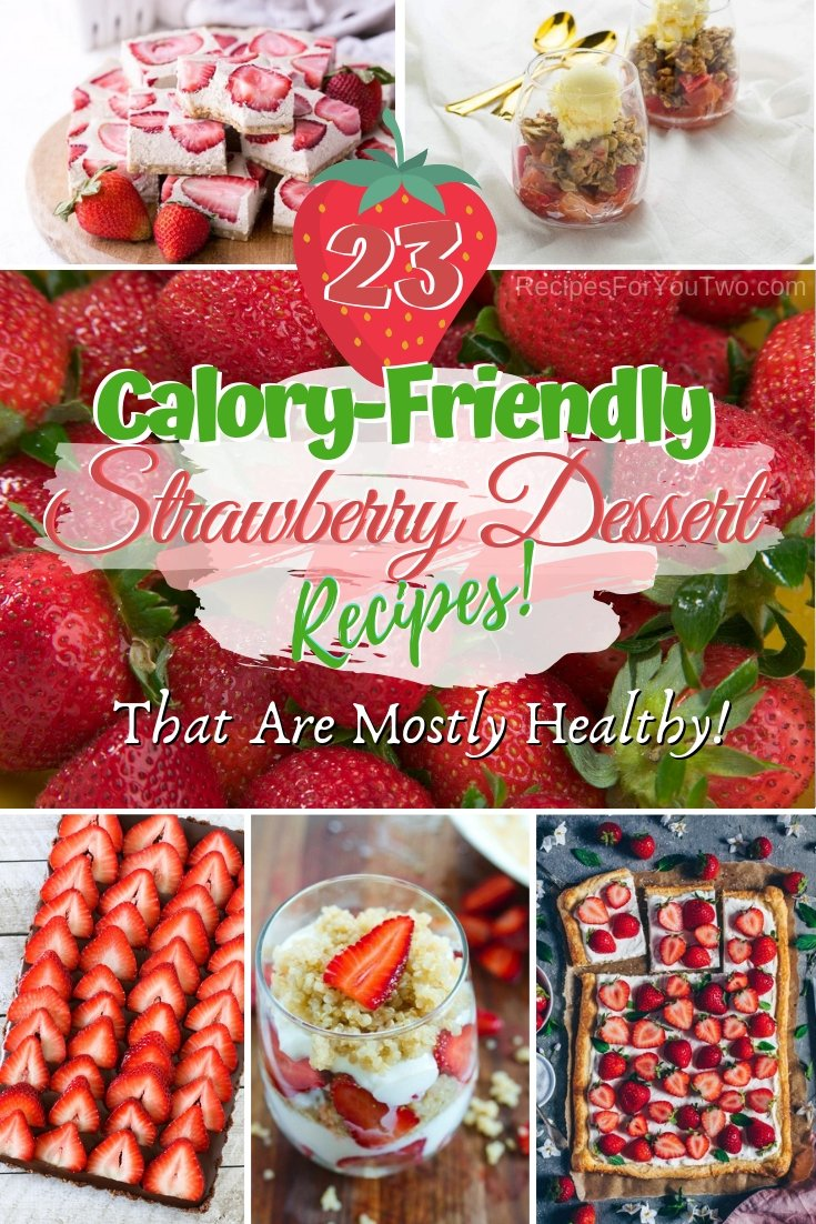 Enjoy these strawberry desserts that are mostly healthy and calory-friendly. Great ideas! #dessert #strawberries #food #snack #recipe