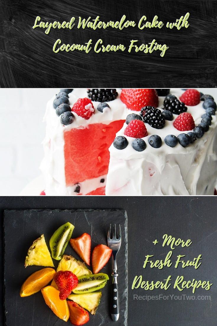 Layered Watermelon Cake with Coconut Cream Frosting #freshfruit #fruit #dessert #recipe #food #picnic