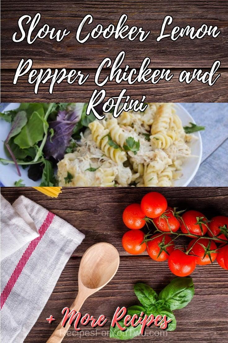 Slow Cooker Lemon Pepper Chicken and Rotini #crockpot #slowcooker #pasta #dinner #food #recipe