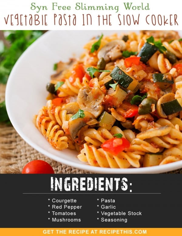 Syn Free Slimming World Vegetable Pasta In The Slow Cooker • Recipe This #slowcooker #crockpot #pasta #recipe #dinner #food
